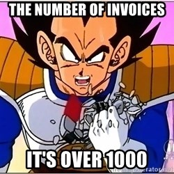 Over 9000 - The number of invoices it's over 1000