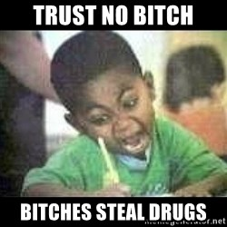 Black kid coloring - Trust no bitch Bitches steal drugs