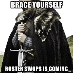 Brace Yourselves.  John is turning 21. - Brace Yourself Roster swops is coming