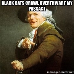 Ducreux - Black cats crawl overthwart my passage