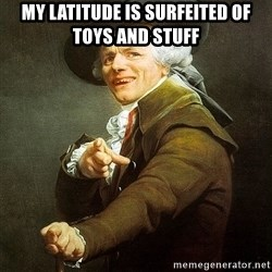 Ducreux - My latitude is surfeited of toys and stuff