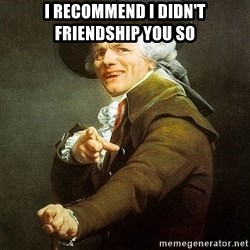 Ducreux - I recommend I didn't friendship you so