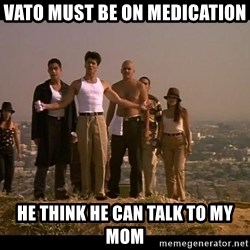 Blood in blood out - Vato must be on medication  He think he can talk to my mom