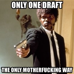 Samuel L Jackson - ONLY ONE DRAFT The only motherfucking way