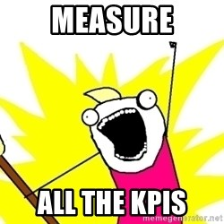 X ALL THE THINGS - measure all the KPIS