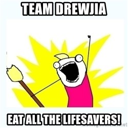 All the things - team drewjia eat all the lifesavers!