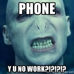 Angry Voldemort - Phone Y U NO WORK?!?!?!?