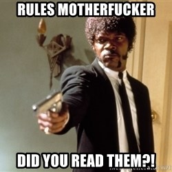 Samuel L Jackson - Rules motherfucker Did you read them?!
