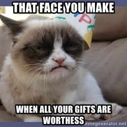 Birthday Grumpy Cat - that face you make when all your gifts are worthess