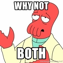 Why not zoidberg? - Why not Both