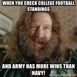 What Year - When you check college football standings And army has more wins than navy!