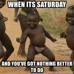 Success African Kid - when its saturday  and you've got nothing better to do