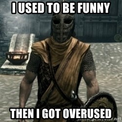 skyrim whiterun guard - I used to be funny Then i got overused