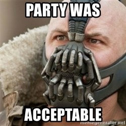 Bane - Party was Acceptable