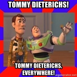 Everywhere - Tommy Dieterichs! Tommy Dieterichs, Everywhere!
