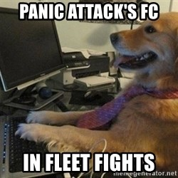 I have no idea what I'm doing - Dog with Tie - Panic ATTACK'S FC  In fleet fights