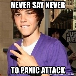 Justin Beiber - Never say never To panic attack