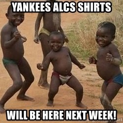 Dancing african boy - Yankees alcs shirts Will be here next week!