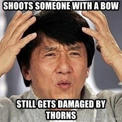 Confused Jackie Chan - Shoots someone with a bow still gets damaged by thorns