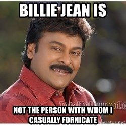 Typical Indian guy - billie jean is not the person with whom i casually fornicate