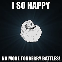 Forever Alone - I so happy No more tonberry battles!