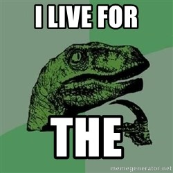 Philosoraptor - i live for the