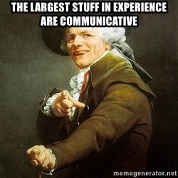 Ducreux - The largest stuff in experience are communicative