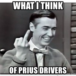 Mr Rogers gives the finger - What i think Of prius drivers