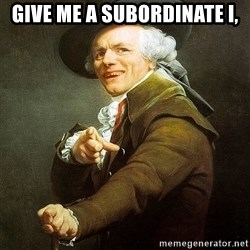 Ducreux - Give me a subordinate I,