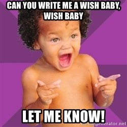 Baby $wag - Can you write me a wish baby, wish baby Let me know!