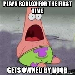 D Face Patrick - plays roblox for the first time gets owned by noob