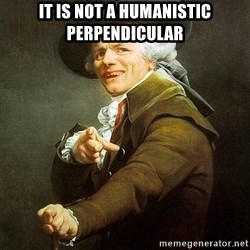 Ducreux - It is not a humanistic perpendicular