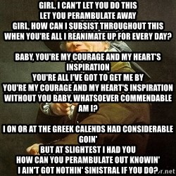 Ducreux - Girl, I can't let you do this Let you perambulate away Girl, how can I subsist throughout this When you're all I reanimate up for every day?  Baby, you're my courage and my heart's inspiration You're all I've got to get me by You're my courage and my heart's inspiration Without you baby, whatsoever commendable am I?  I on or at the greek calends had considerable goin' But at slightest I had you How can you perambulate out knowin' I ain't got nothin' sinistral if you do?  Baby, you're my courage and my heart's inspiration You're all I've got to get me by You're my courage and my heart's inspiration Without you baby, whatsoever commendable am I, oh whatsoever commendable am I?  Baby, I can't constitute it withoutcha. And I'm, I'm tellin' ya, honey-you're my reason for laughin', for cryin', for livin', and for dyin'.  Baby, I can't constitute it externally you Please, I'm begging you baby If you go it bequeath assassinate me I swearword it, Dear, my friendship can't transport it  You're my courage and my heart's inspiration You're all I've got to get me by You're my courage and my heart's inspiration Without you baby, whatsoever commendable am I, whatsoever commendable am I?  Mm-mm-mm Mm-mm-mm Mm-mm-mm