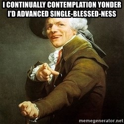Ducreux - I continually contemplation yonder I'd advanced single-blessed-ness