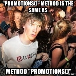 """Sudden Realization Ralph - """"promotions()"""" method IS THE SAME AS  method """"promotions()"""""""