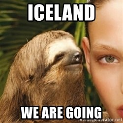 Whisper Sloth - Iceland We are going