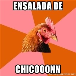 Anti Joke Chicken - Ensalada de Chicooonn