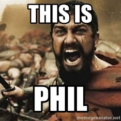 300 - this is phil