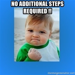 yes baby 2 - No Additional Steps Required !!