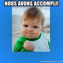 yes baby 2 - NOUS AVONS ACCOMPLI!