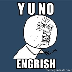 Y U No - Y U NO ENGRISH