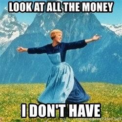 Sound Of Music Lady - Look at all the money I don't have