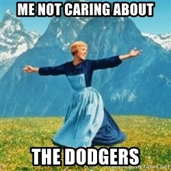 Sound Of Music Lady - ME Not Caring about The dodgers