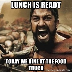 300 - Lunch is ready today we dine at the food truck