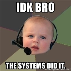 FPS N00b - idk bro the systeMS did it.