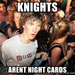Sudden Realization Ralph - Knights Arent night cards