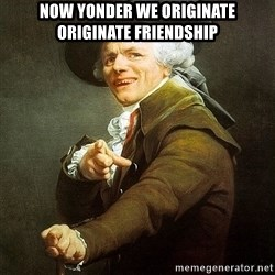 Ducreux - Now yonder we originate originate friendship
