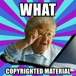 old lady - What  copyrighted material