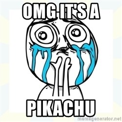 Cuteness overload - Omg it's a  Pikachu