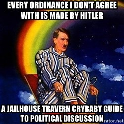 Bed Time Hitler - Every ordinance I don't agree with is made by hitler A Jailhouse Travern crybaby guide to political discussion